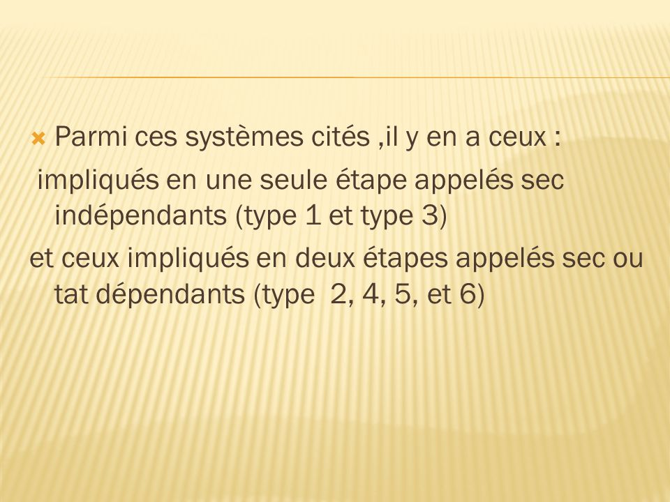 Parmi ces systèmes cités ,il y en a ceux :