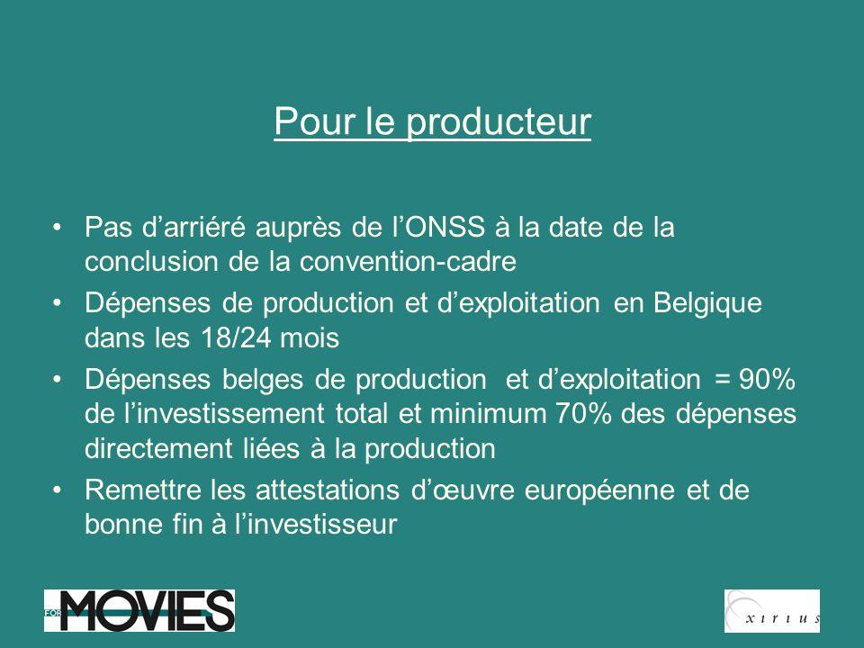 Pour le producteur Pas d'arriéré auprès de l'ONSS à la date de la conclusion de la convention-cadre.