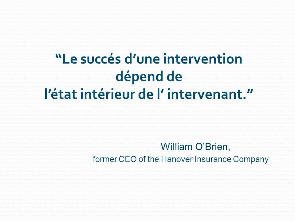 Le succés d'une intervention dépend de l'état intérieur de l' intervenant.