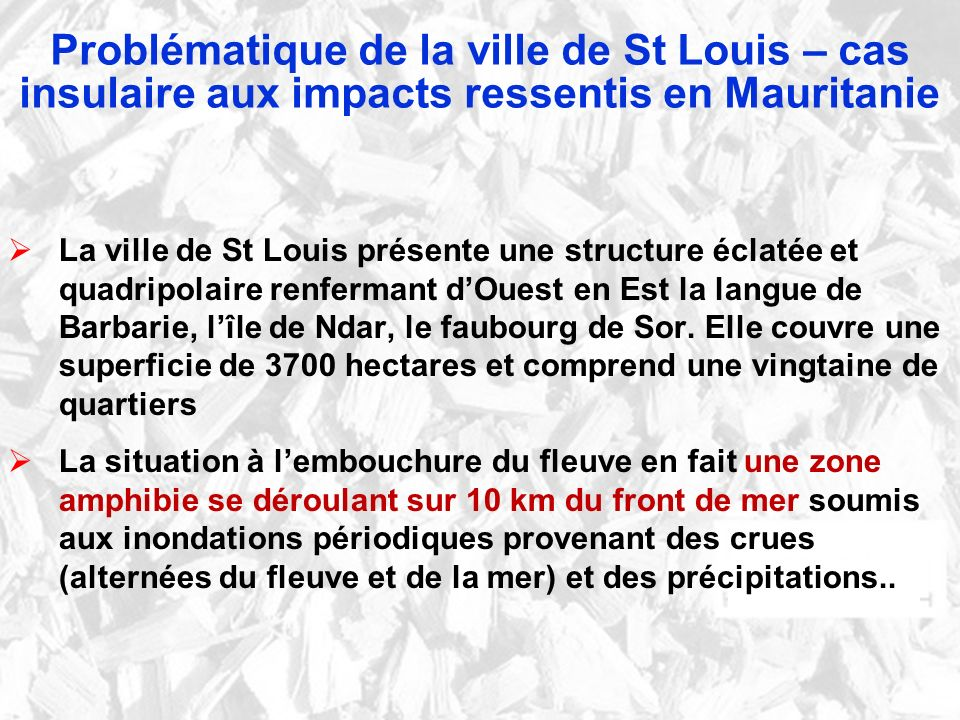 Problématique de la ville de St Louis – cas insulaire aux impacts ressentis en Mauritanie