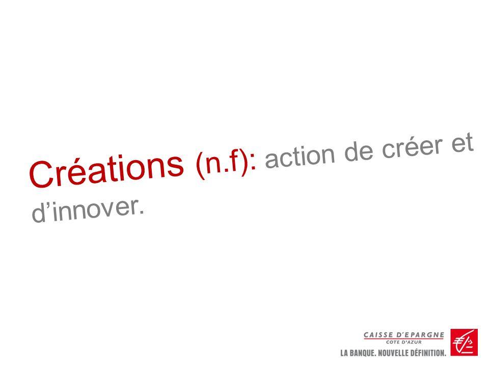 Créations (n.f): action de créer et d'innover.