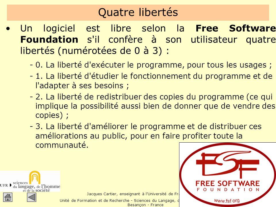 Quatre libertés Un logiciel est libre selon la Free Software Foundation s il confère à son utilisateur quatre libertés (numérotées de 0 à 3) :