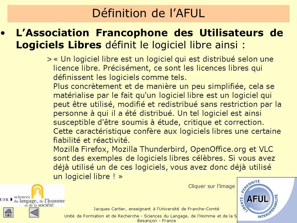 Définition de l'AFUL L'Association Francophone des Utilisateurs de Logiciels Libres définit le logiciel libre ainsi :