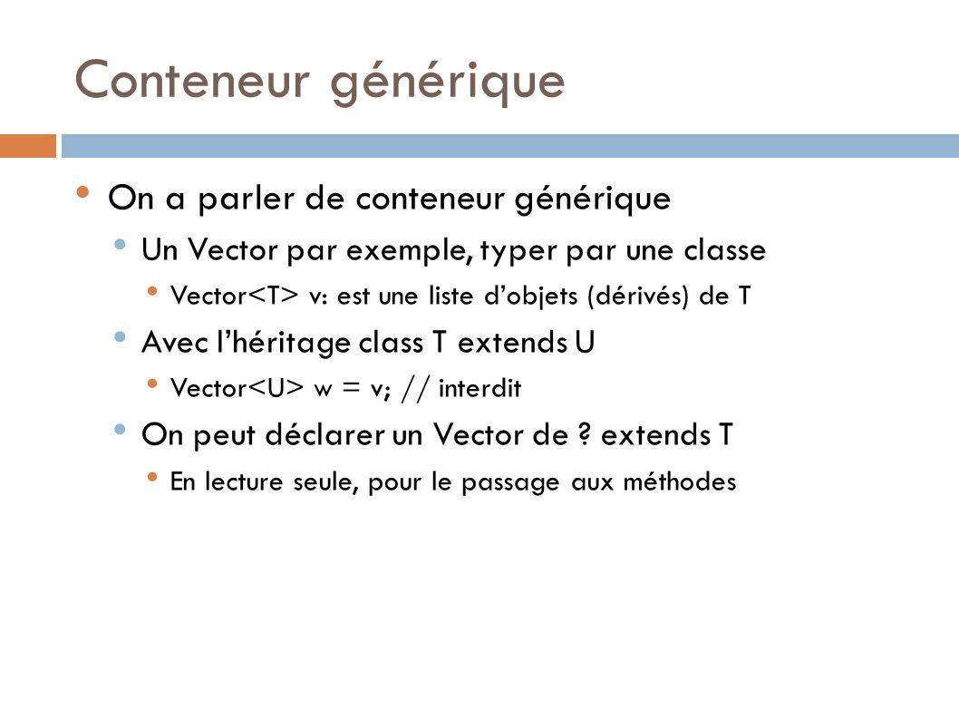 Conteneur générique On a parler de conteneur générique