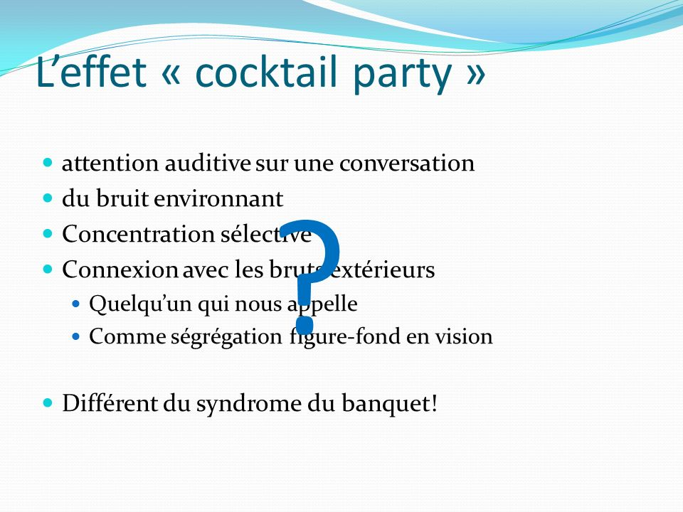 L'effet « cocktail party »