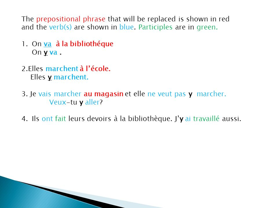 The prepositional phrase that will be replaced is shown in red and the verb(s) are shown in blue. Participles are in green.