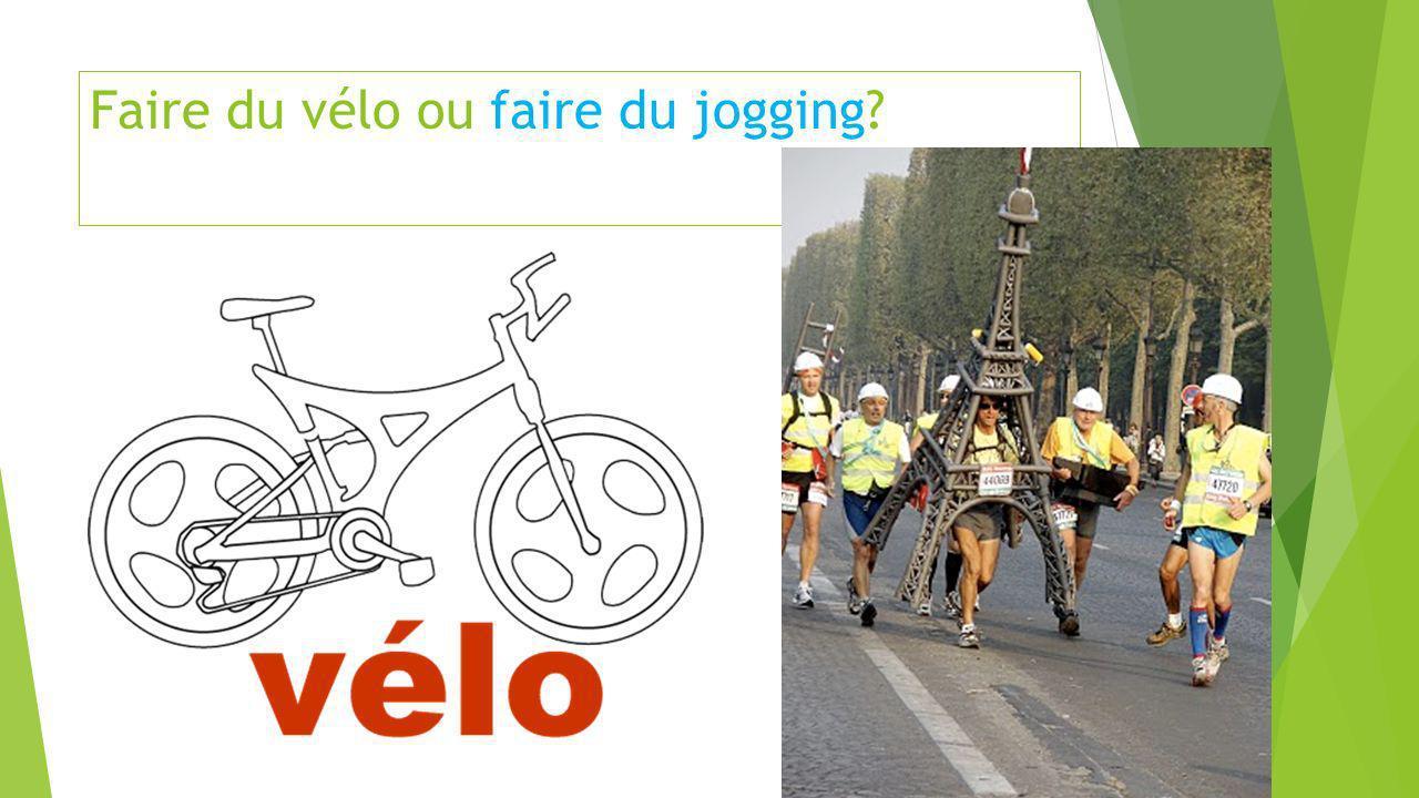 Faire du vélo ou faire du jogging
