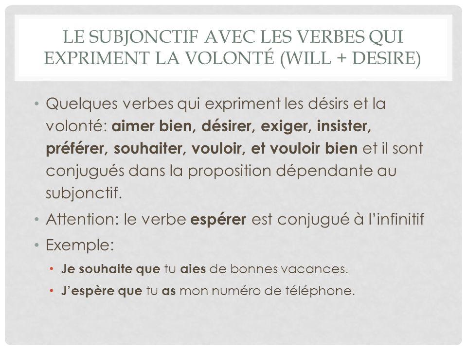 Le subjonctif avec les verbes qui expriment la volonté (will + desire)