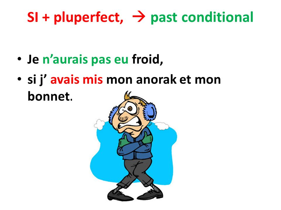SI + pluperfect,  past conditional