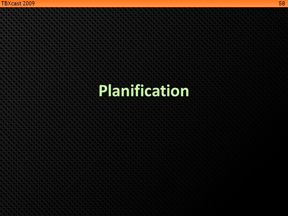 TBXcast 2009 Planification