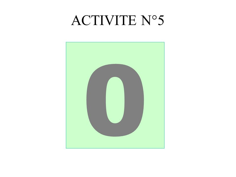 ACTIVITE N°5 1 2 3 5 4