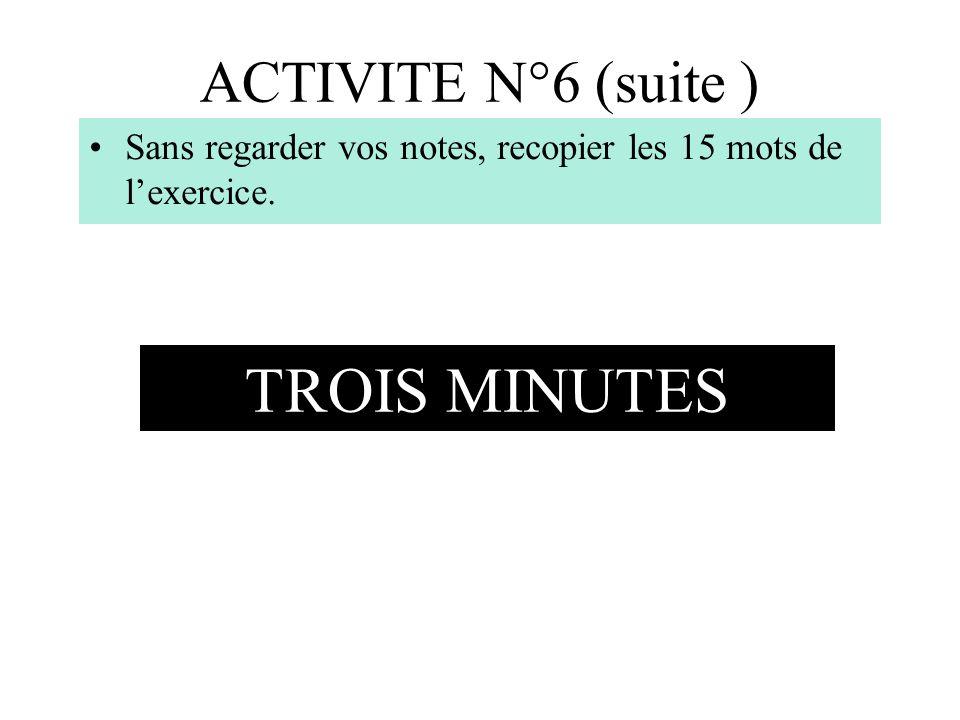 TROIS MINUTES ACTIVITE N°6 (suite )