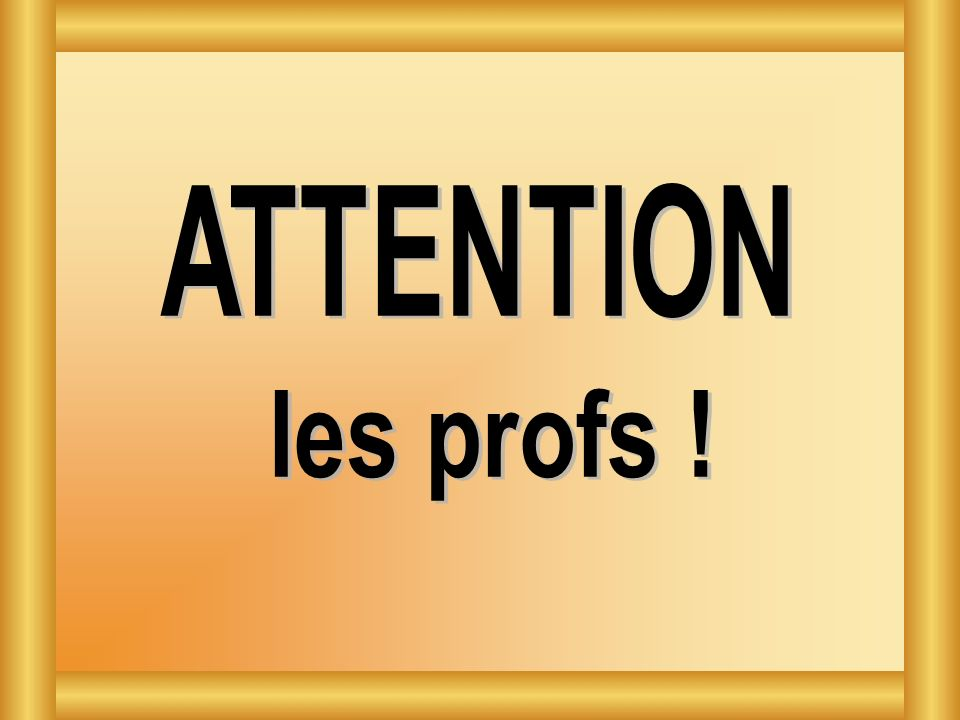 ATTENTION Blagues avec Toto les profs !