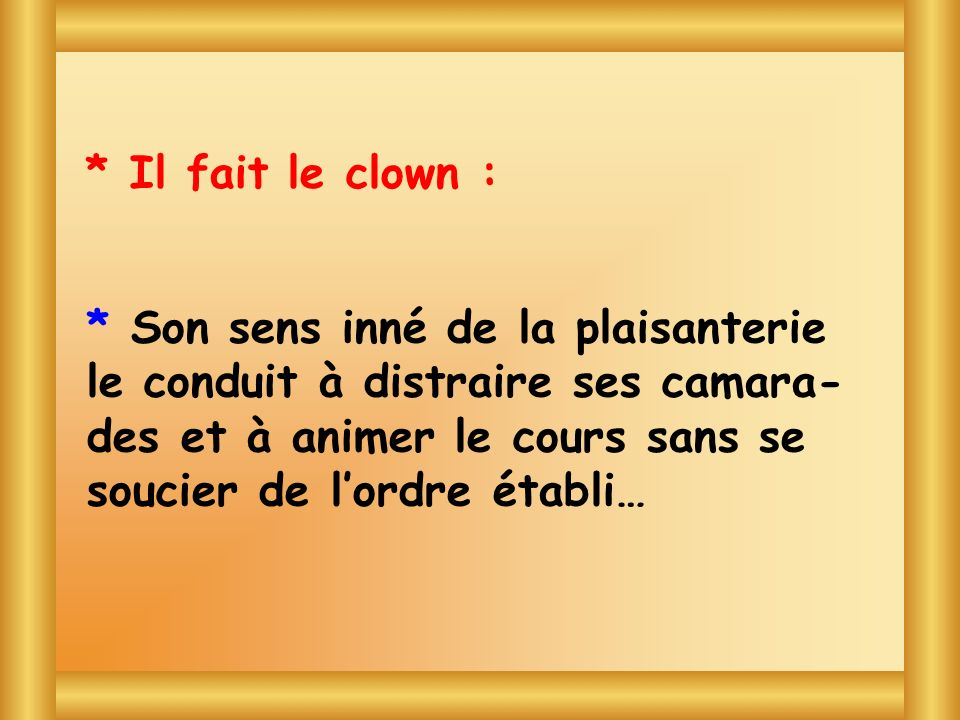 * Il fait le clown : Blagues avec Toto.