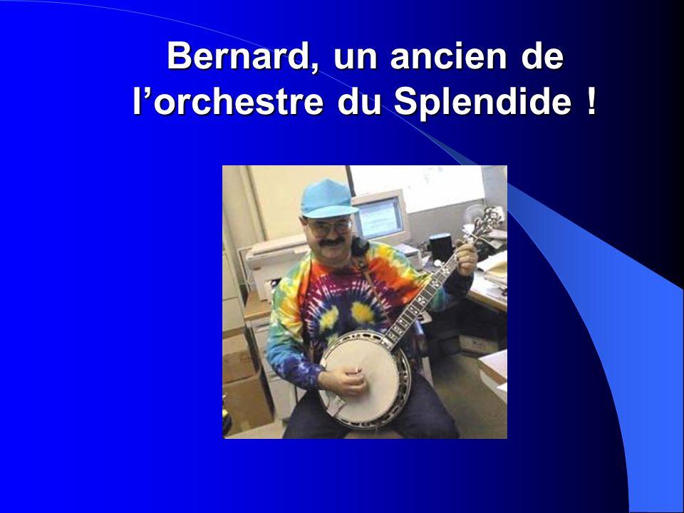 Bernard, un ancien de l'orchestre du Splendide !