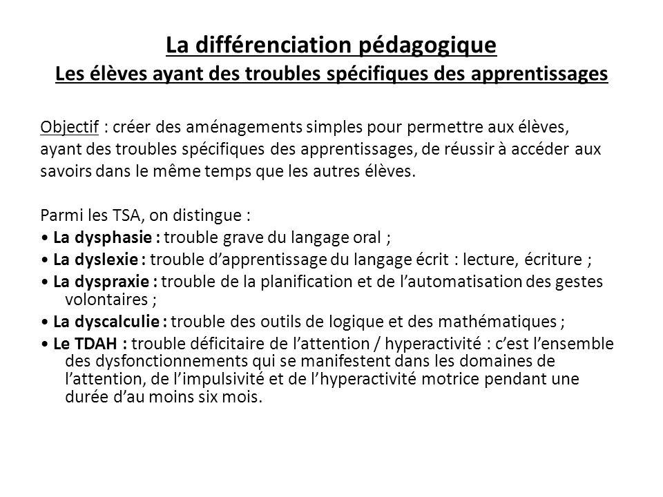 La différenciation pédagogique Les élèves ayant des troubles spécifiques des apprentissages