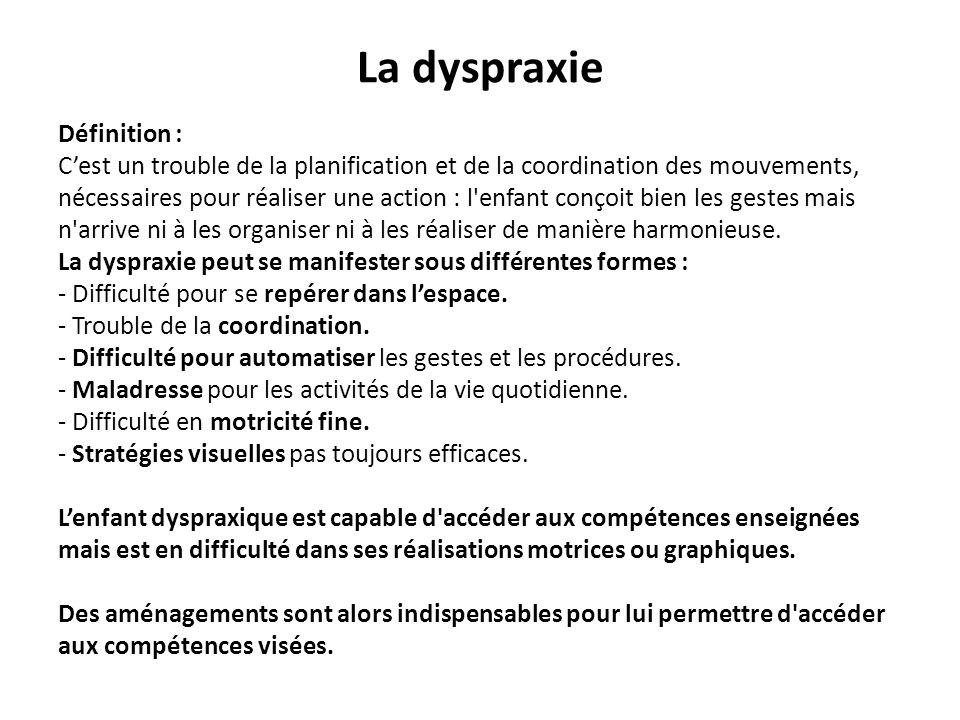 La dyspraxie Définition :