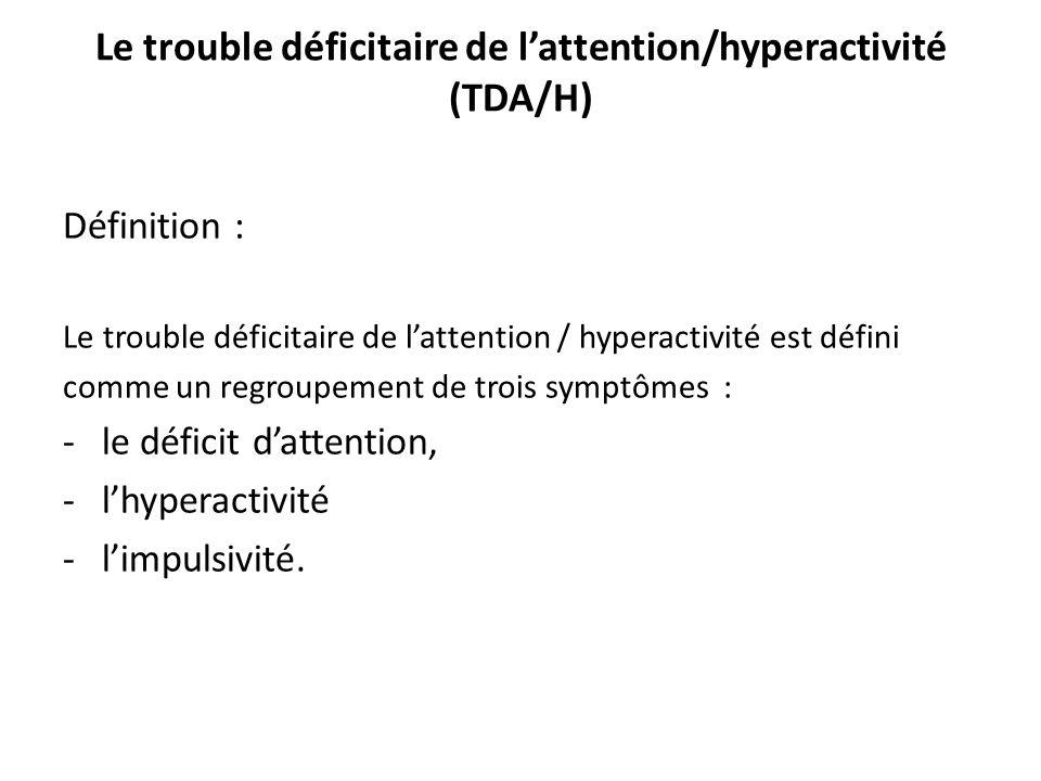 Le trouble déficitaire de l'attention/hyperactivité (TDA/H)