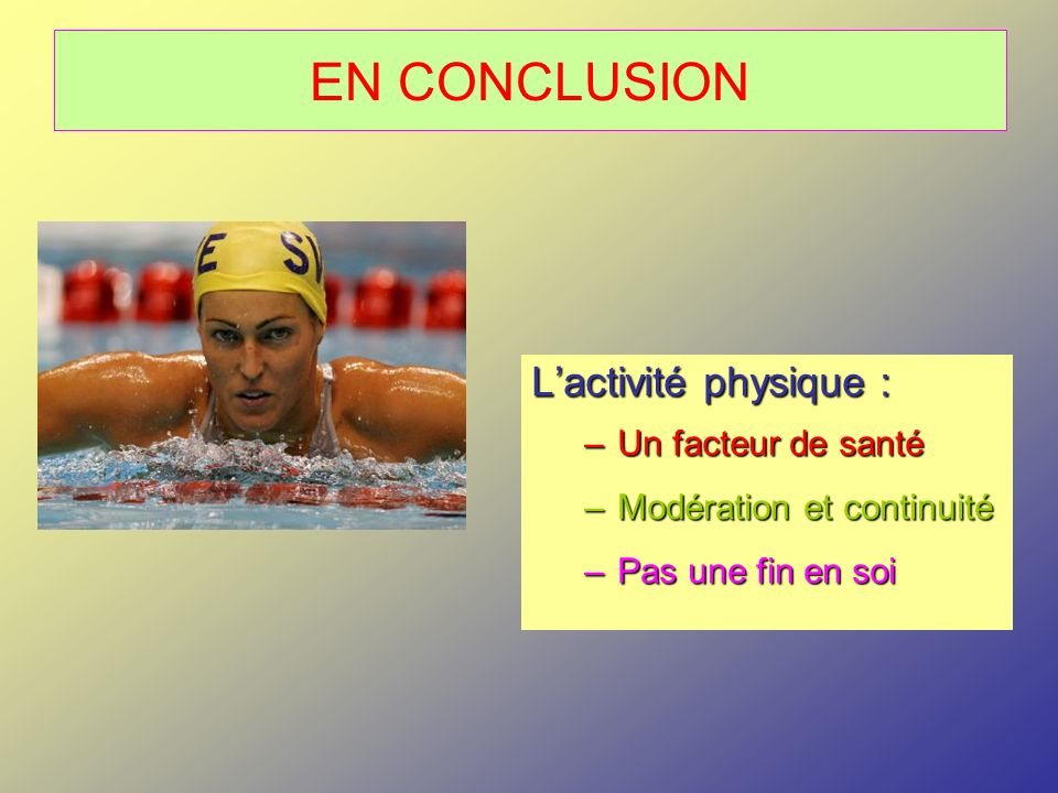 EN CONCLUSION L'activité physique : Un facteur de santé