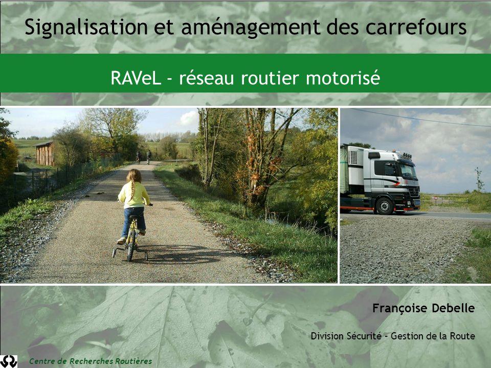 Françoise Debelle Division Sécurité – Gestion de la Route