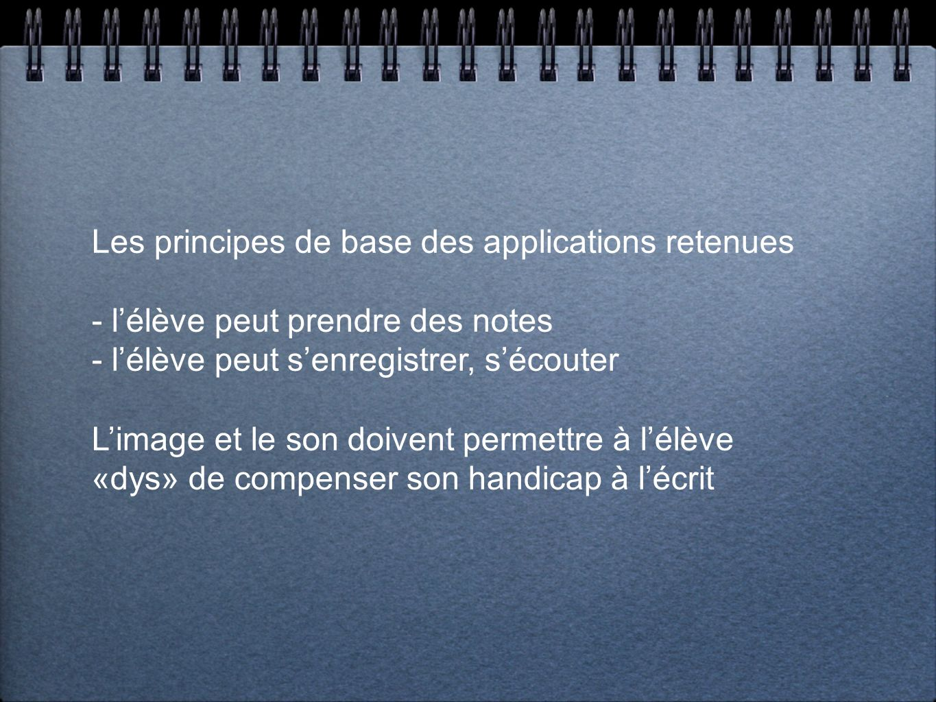 Les principes de base des applications retenues