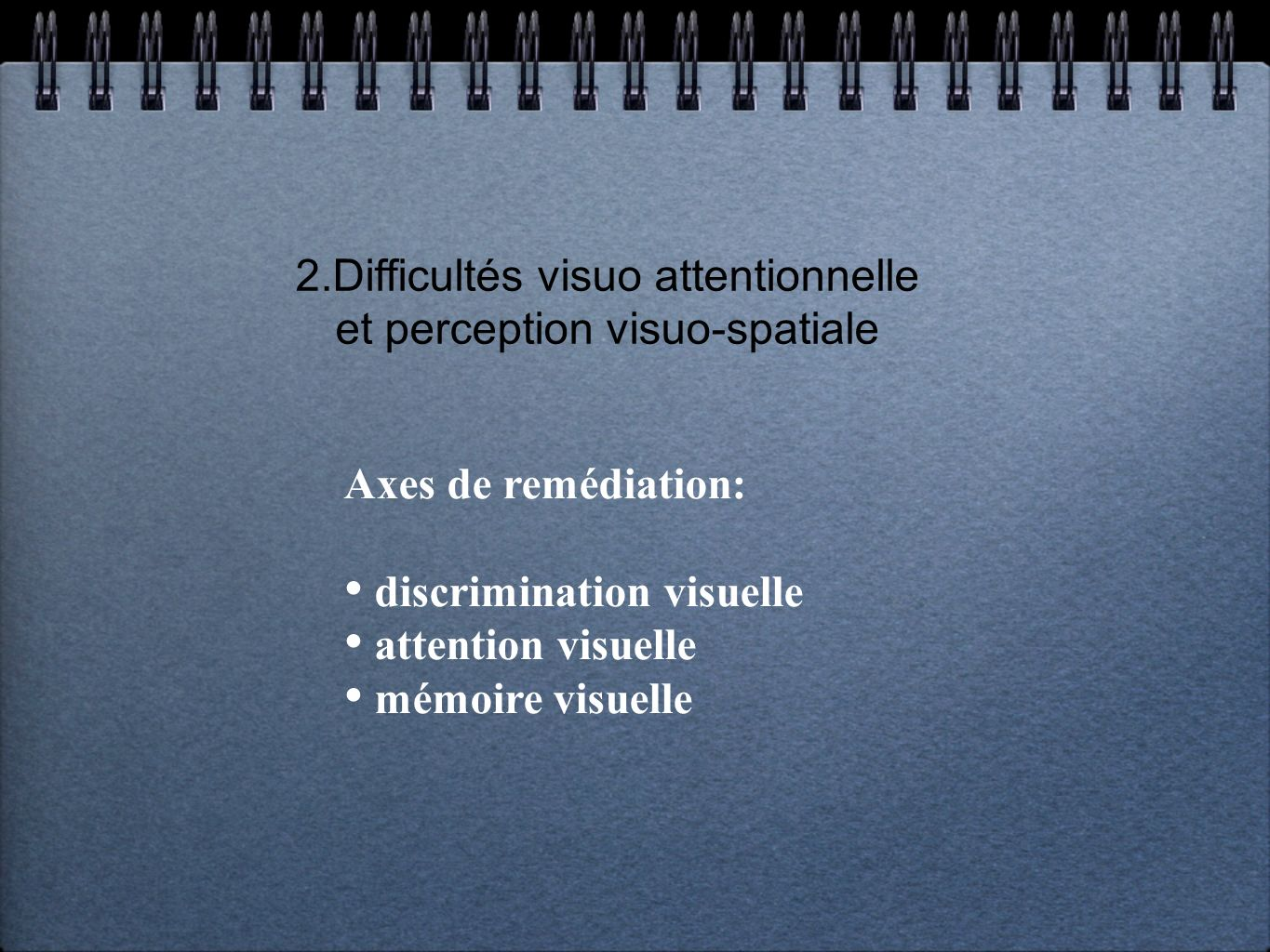 2.Difficultés visuo attentionnelle et perception visuo-spatiale