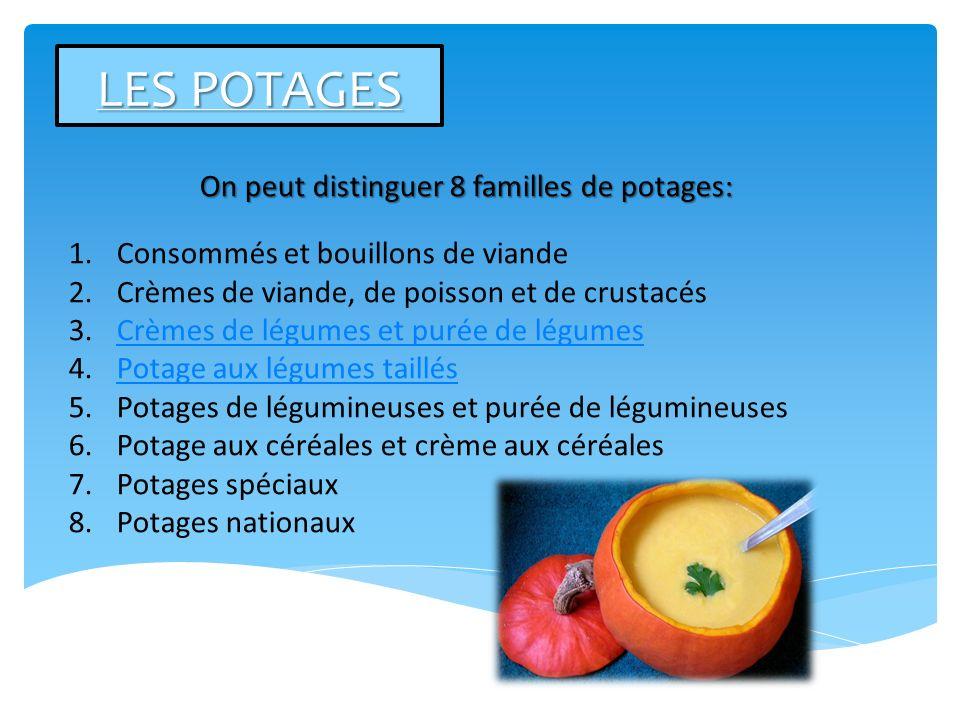 On peut distinguer 8 familles de potages:
