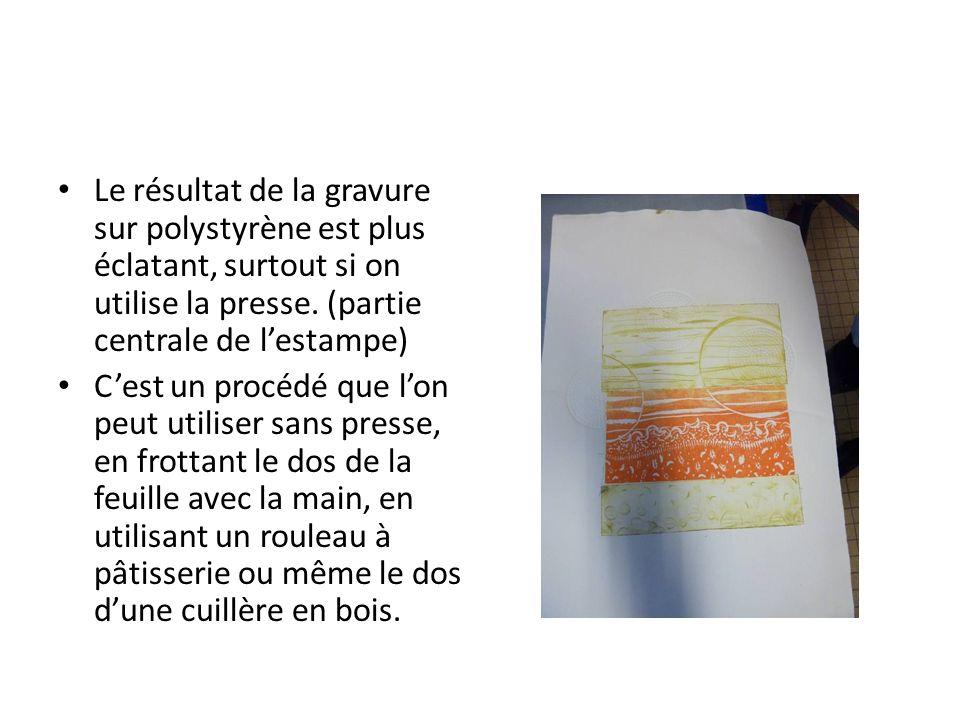 Le résultat de la gravure sur polystyrène est plus éclatant, surtout si on utilise la presse. (partie centrale de l'estampe)