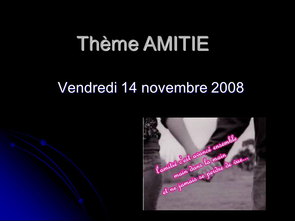 Thème AMITIE Vendredi 14 novembre 2008