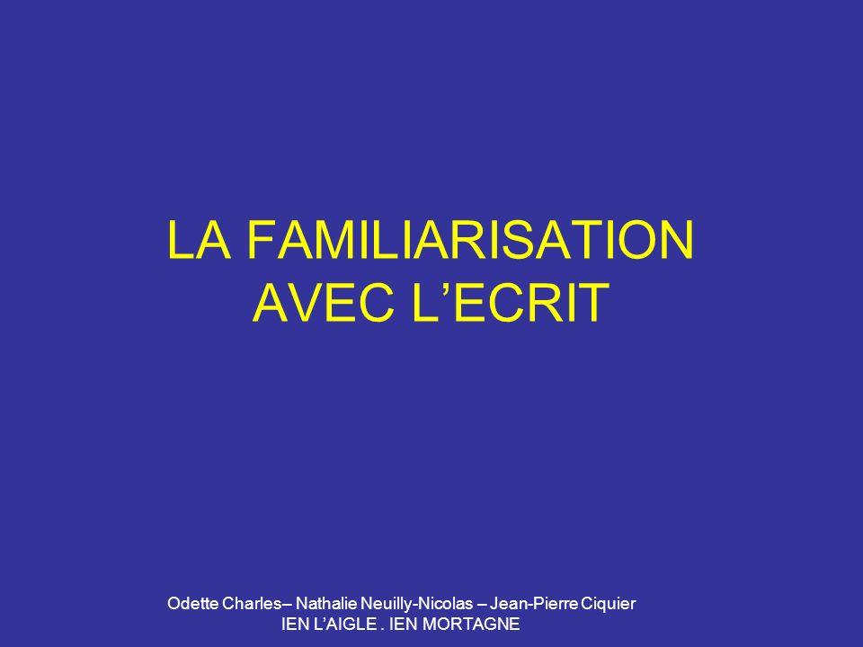 LA FAMILIARISATION AVEC L'ECRIT