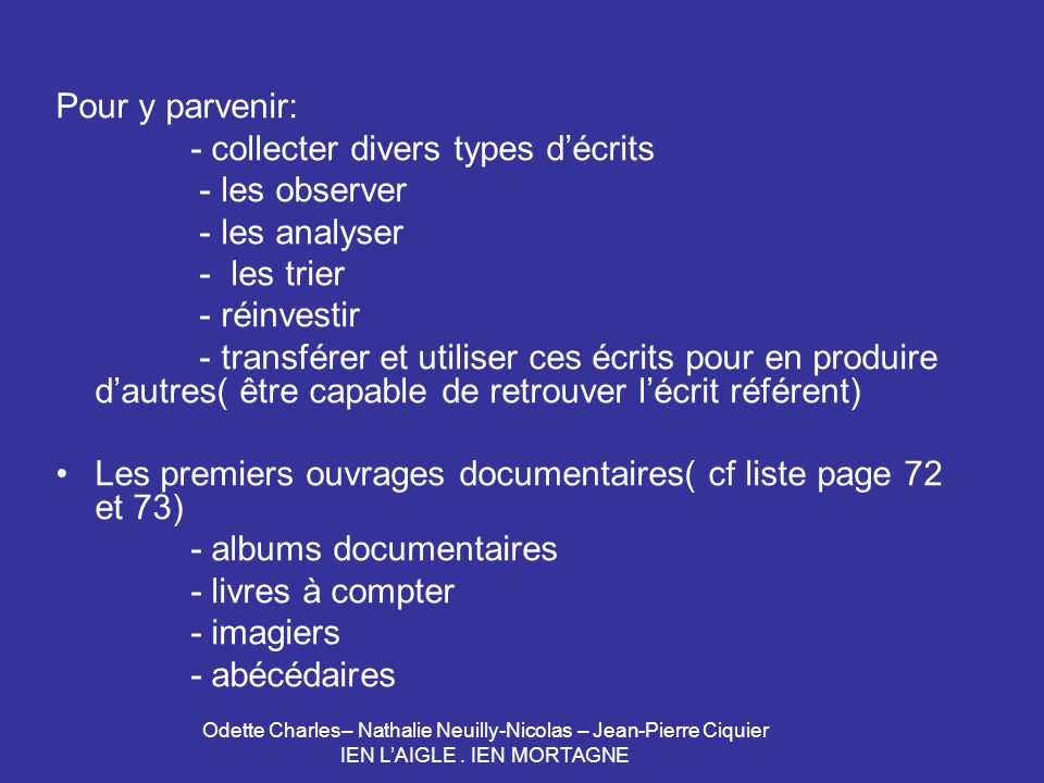 - collecter divers types d'écrits - les observer - les analyser