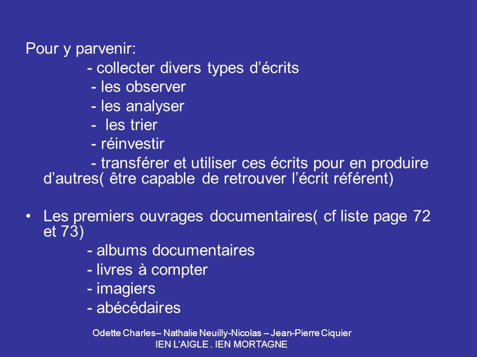 - collecter divers types d'écrits - les observer - les analyser