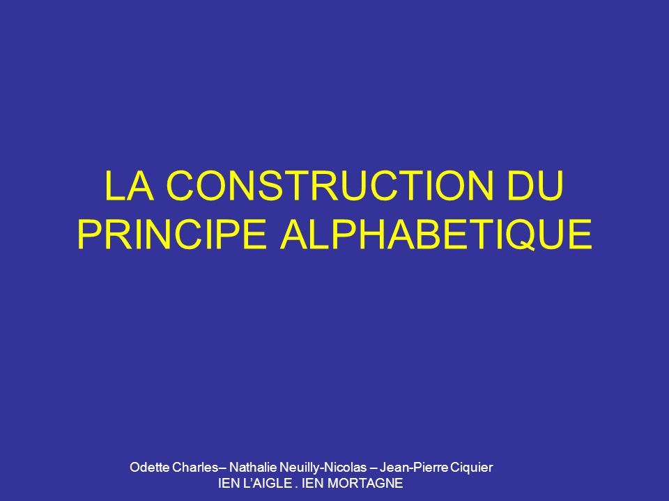 LA CONSTRUCTION DU PRINCIPE ALPHABETIQUE