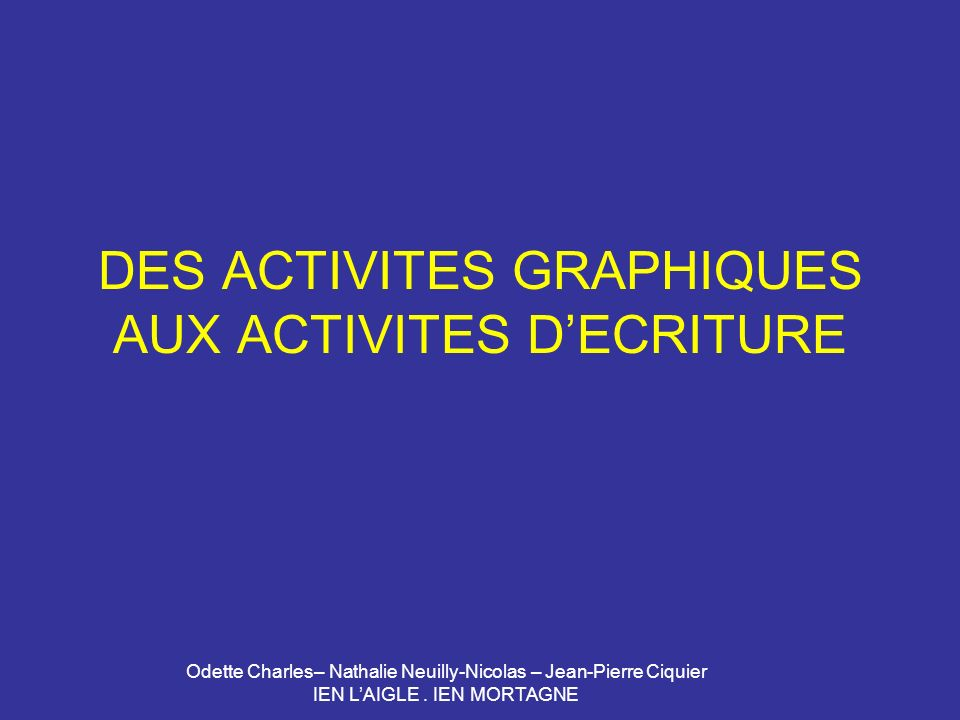 DES ACTIVITES GRAPHIQUES AUX ACTIVITES D'ECRITURE