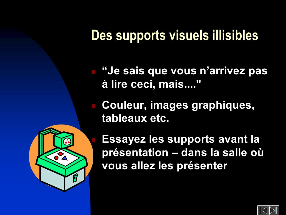 Des supports visuels illisibles