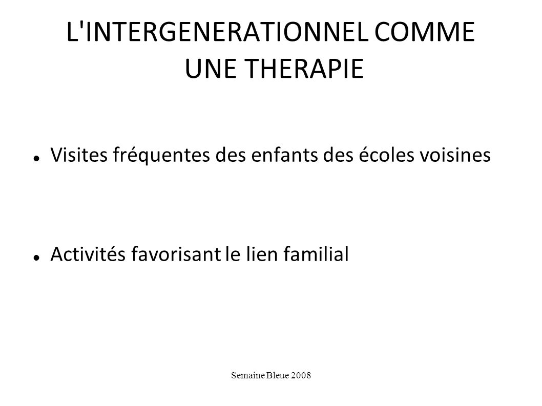 L INTERGENERATIONNEL COMME UNE THERAPIE