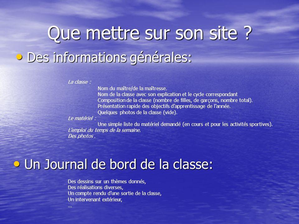 Que mettre sur son site Des informations générales: