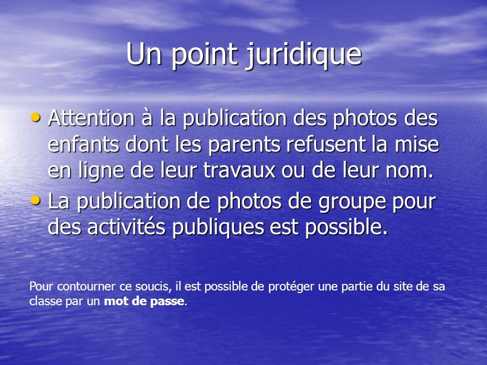 Un point juridique Attention à la publication des photos des enfants dont les parents refusent la mise en ligne de leur travaux ou de leur nom.