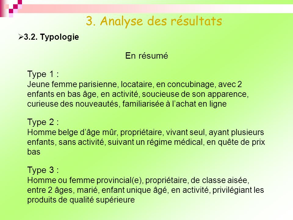 3. Analyse des résultats En résumé Type 1 : Type 2 : Type 3 :