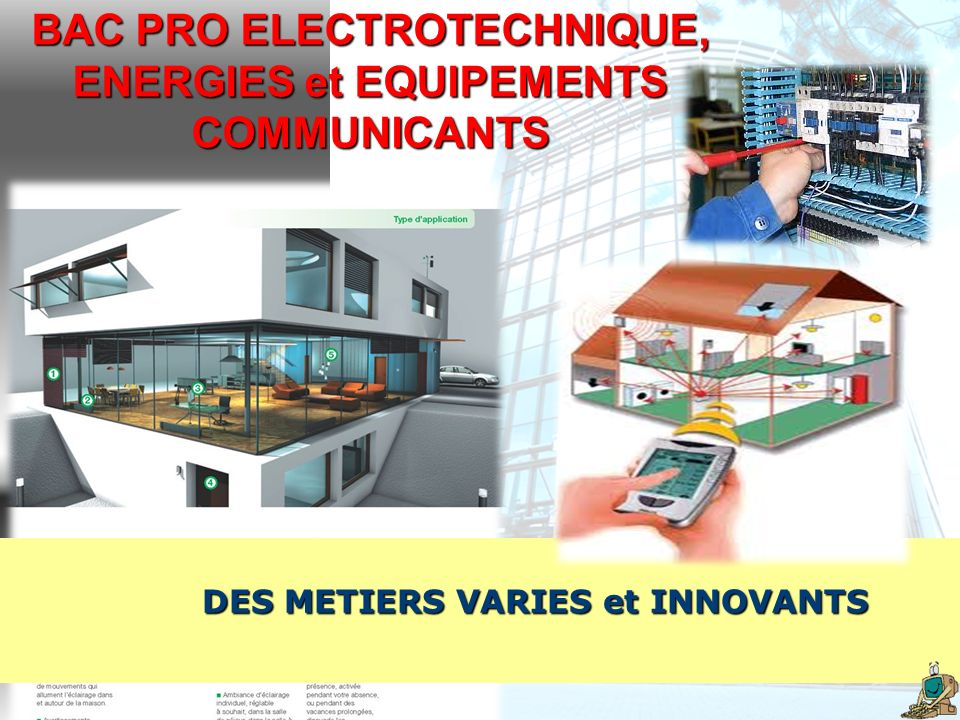 BAC PRO ELECTROTECHNIQUE, ENERGIES et EQUIPEMENTS COMMUNICANTS