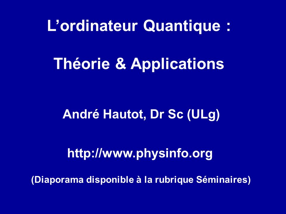 L'ordinateur Quantique : Théorie & Applications
