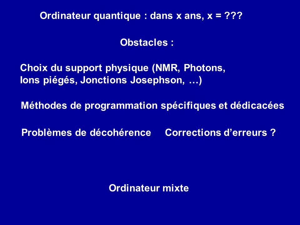 Ordinateur quantique : dans x ans, x =