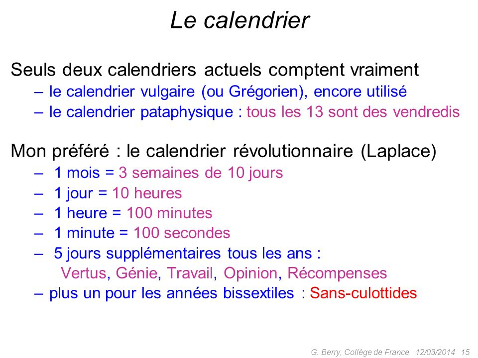 Le calendrier Seuls deux calendriers actuels comptent vraiment