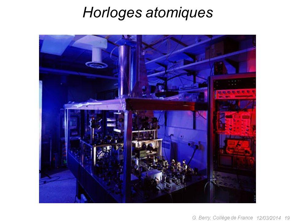Horloges atomiques G. Berry, Collège de France 12/03/2014