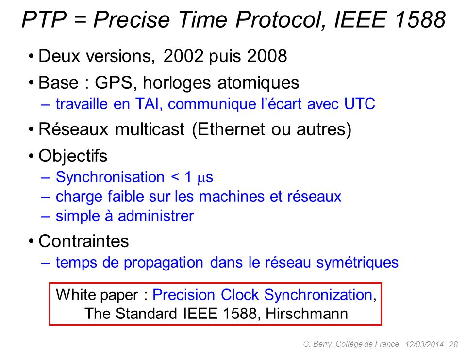 PTP = Precise Time Protocol, IEEE 1588