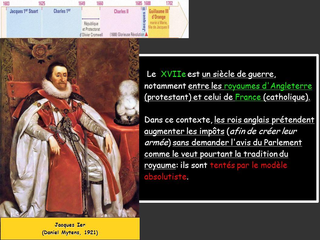 Le XVIIe est un siècle de guerre, notamment entre les royaumes d Angleterre (protestant) et celui de France (catholique).