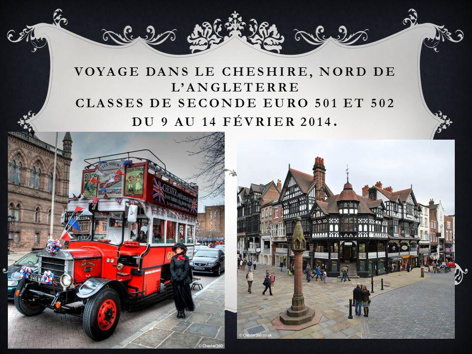 Voyage dans le Cheshire, Nord de l'Angleterre classes de seconde euro 501 et 502 du 9 au 14 février 2014.