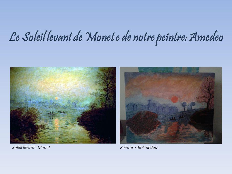 Le Soleil levant de Monet e de notre peintre: Amedeo