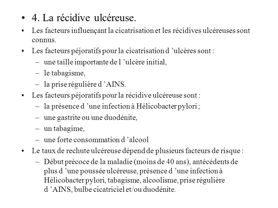 4. La récidive ulcéreuse. Les facteurs influençant la cicatrisation et les récidives ulcéreuses sont connus.