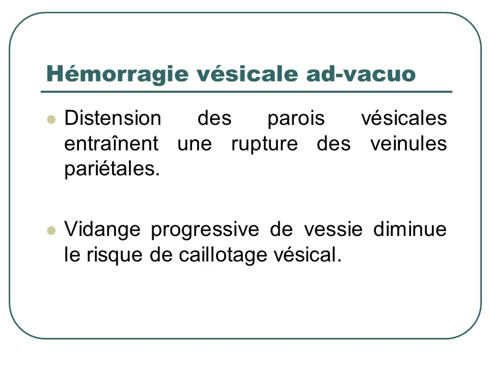 Hémorragie vésicale ad-vacuo